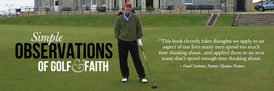 Simple Observations of Faith & Golf